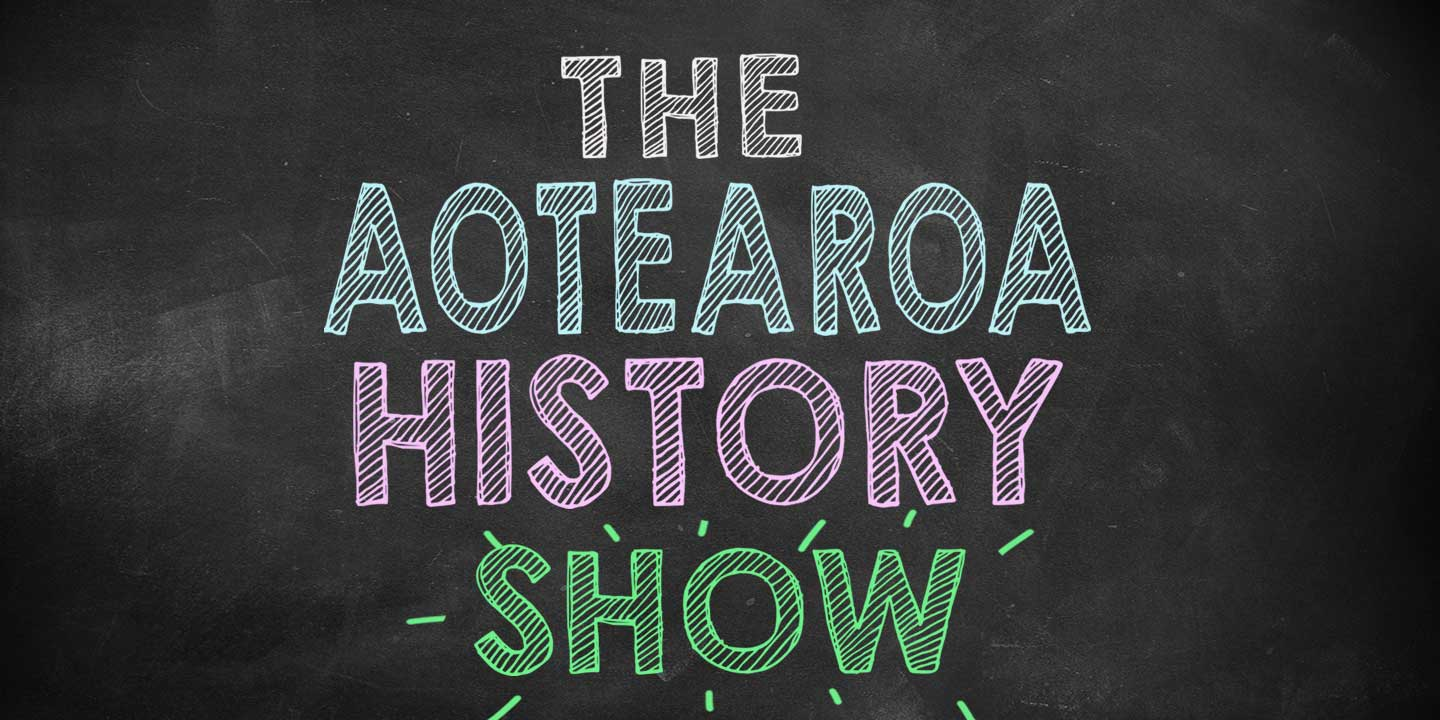 Graphic for The Aotearoa History Show